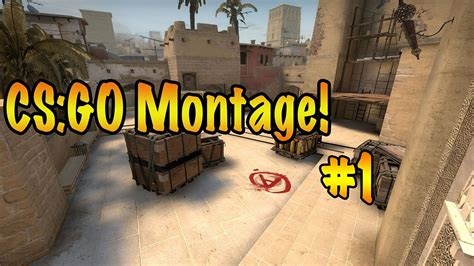 CS:GO Montage #1(First video) - YouTube