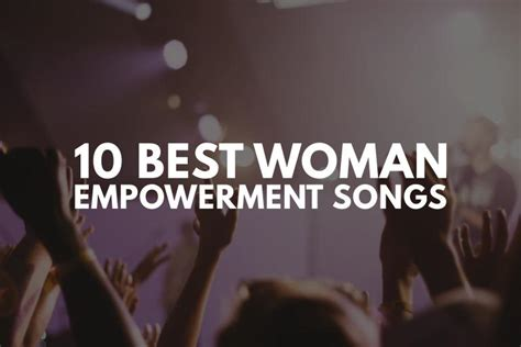 11 All Time Best Women Empowerment Songs